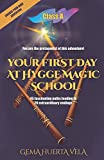 Your first day at Hygge Magic School: Class A