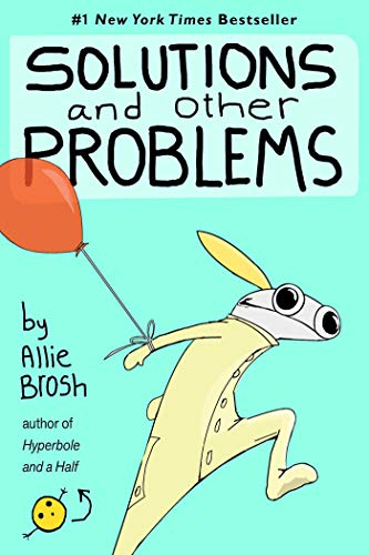 Compare Textbook Prices for Solutions and Other Problems Illustrated Edition ISBN 9781982156947 by Brosh, Allie