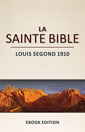Couverture du livre La Sainte Bible: Louis Segond 1910 (L'Ancien et le Nouveau Testament)
