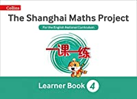 Shanghai Maths: The Shanghai Maths Project Year 4 Learning