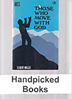 Those Who Move with God 0898580064 Book Cover