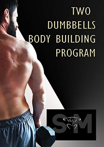 Two dumbbells body building program (Ipertrofia Funzionale Vol. 1) (Italian Edition)