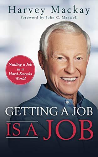 Getting a Job is a Job: Nailing a Job in a Hard-Knock World (English Edition)