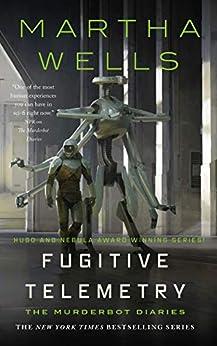 Fugitive Telemetry (The Murderbot Diaries Book 6) (English Edition) par [Martha Wells]