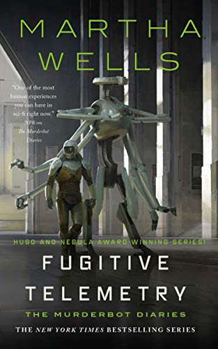 Fugitive Telemetry (The Murderbot Diaries Book 6) by [Martha Wells]