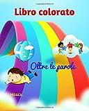 Libro colorato: Libro per bambini autistici e ragazzi - Ediz. illustrata a colori - Libro interattivo oltre le parole - Attività ludiche di colore - Autismo giochi - Libro autismo bambini e ragazzi
