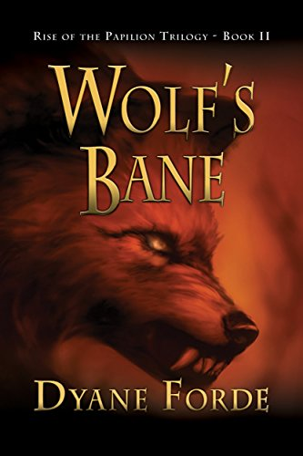Wolf's Bane: Rise of the Papilion: Book II (Rise of the Papilion Trilogy 2) (English Edition)
