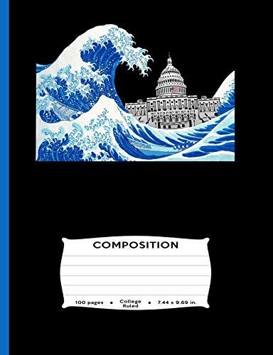 Composition: 100 pages College Ruled 7.44 x 9.69 in.: Blue Wave Midterm Election Tidal November 2018 2020 Notebook Journal Diary Capital Washington DC ... flip house senate journaling daily log
