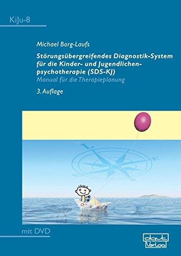 Störungsübergreifendes Diagnostik-System für die Kinder- und Jugendlichenpsychotherapie (SDS-KJ): Manual für die Therapieplanung (KiJu - Psychologie ... Jugendalter): Manual fr die Therapieplanung