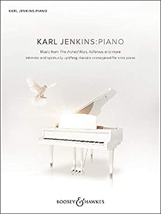 Karl Jenkins: Piano: Music from The Armed Man, Adiemus and more. Klavier.