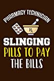 Pharmacy Technician Slinging Pills To Pay The Bills: Pharmacist Notebook | Pharmacology Scientists Journal | Cornell Notes For Pharmacy Students and ... | 110 Blank Pages 6x9 Inch Matte Finish Book