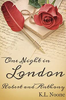 One Night in London: Robert and Anthony by [K.L. Noone]