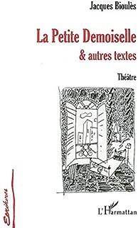 Petite demoiselle et autres textes (French Edition)