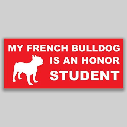 JMM Industries My French Bulldog is an Honor Student Vinyl Decal Sticker Car Window Bumper 2-Pack 7.5 Inches by 3 Inches Premium Quality UV Protective Laminate PDS1203