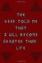 the seer told me that I will become greater than life: cool viking themed notebook for college, high school, or journals