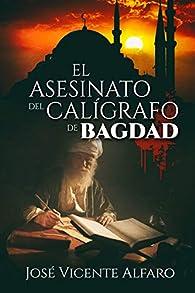 El asesinato del calígrafo de Bagdad par José Vicente Alfaro