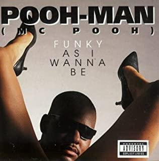 Funky As I Wanna Be by Pooh Man