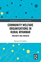 Community Welfare Organisations in Rural Myanmar: Precarity and Parahita (Routledge Research on Asian Development) (English Edition)