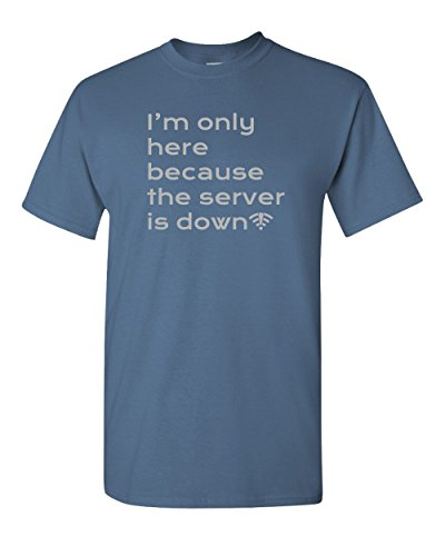 Thread Science I'm Only Here Because The Server is Down Computer Programmer IT Information Technology Internet Tee Funny Humor Pun Mens Adult Graphic Apparel T-Shirt (XX-Large, Indigo Blue)