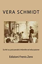 Scritti su psicoanalisi infantile ed educazione: Edizioni Frenis Zero