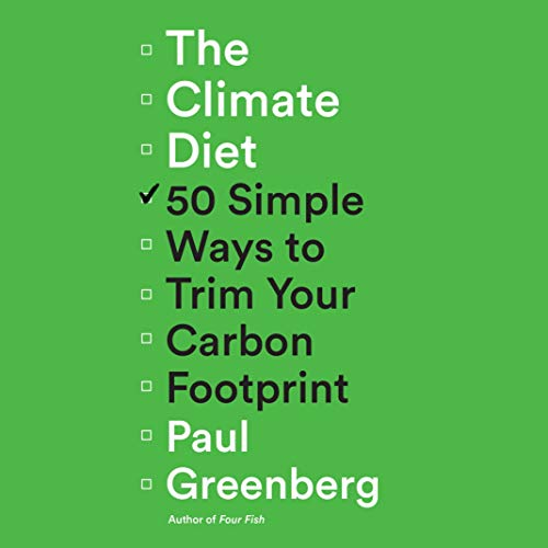 Download The Climate Diet: 50 Simple Ways to Trim Your Carbon Footprint audio book