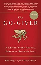 [(The Go-Giver : A Little Story About a Powerful Business Idea)] [By (author) Bob Burg ] published on (October, 2015)