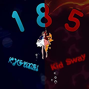 185 (feat. Kid Sway)