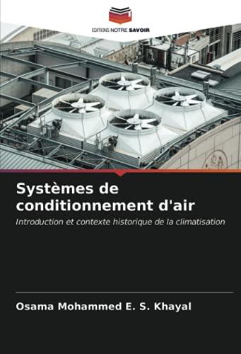Systèmes de conditionnement d'air: Introduction et contexte historique de la climatisation