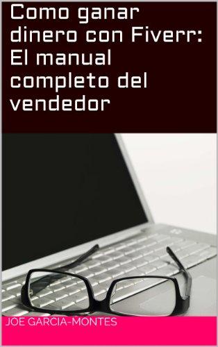 Como ganar dinero con Fiverr: El manual completo del vendedor
