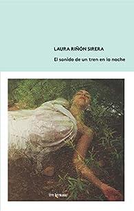 El sonido de un tren en la noche par Laura Riñón