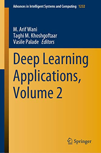 Deep Learning Applications, Volume 2 (Advances in Intelligent Systems and Computing Book 1232) (English Edition)