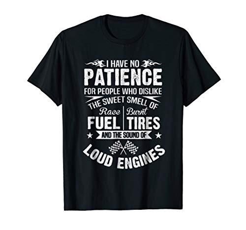 Funny Drag Racing T-Shirt No Patience Race Fuel Burnt Tires