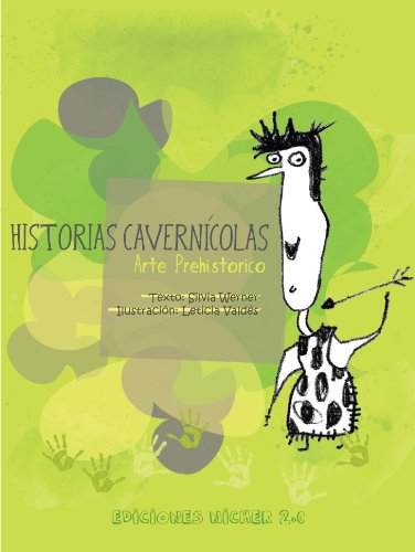 Historias Cavernícolas: Arte Prehistórico (Artistas en Acción nº 1)