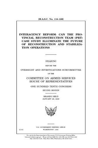 Interagency reform : can the Provincial Reconstruction Team (PRT) case study illuminate the future of reconstruction and stabilization operations