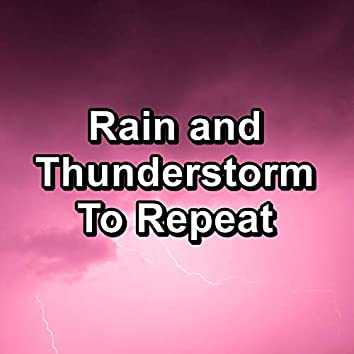 Rain and Thunderstorm To Repeat