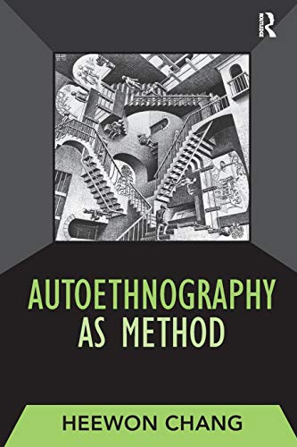 Autoethnography as Method (Developing Qualitative Inquiry)