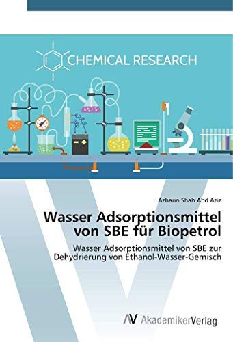 Wasser Adsorptionsmittel von SBE für Biopetrol: Wasser Adsorptionsmittel von SBE zur Dehydrierung von Ethanol-Wasser-Gemisch