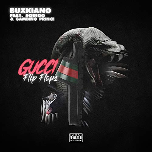 Gucci Flip Flops (feat. Squido & Gambino Prince) [Explicit]