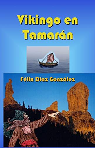 Vikingo en Tamaran: Un vikingo en la Gran Canaria antigua