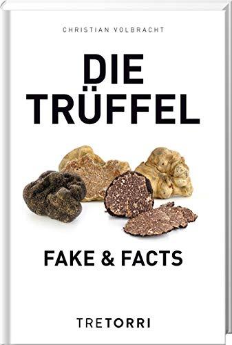 Die Trüffel: Fake & Facts