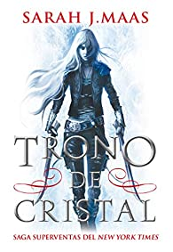 Trono de cristal: Serie Trono de cristal, 1 par Sarah J. Maas