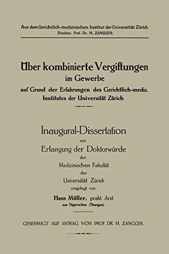 Ueber Kombinierte Vergiftungen Im Gewerbe Auf Grund Der Erfahrungen Des Gerichtlich-Mediz. Institutes Der Universitat Zurich