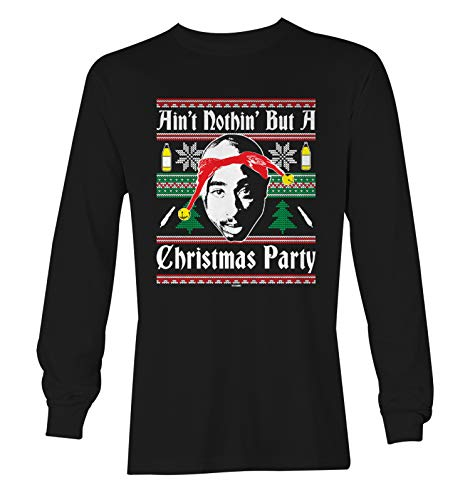 Haase Unlimited Ain't Noth' But A Christmas Party - Camisa de manga comprida unissex Rap Ugly, Preto, S