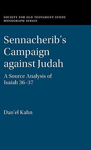 Sennacherib's Campaign against Judah: A Source Analysis of Isaiah 36-37 (Society for Old Testament Study Monographs)