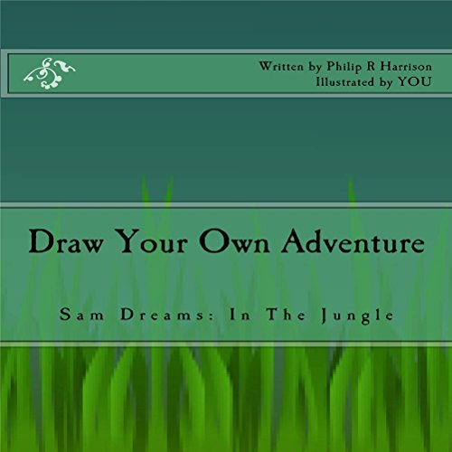 Draw Your Own Adventure - Sam Dreams: In the Jungle audiobook cover art