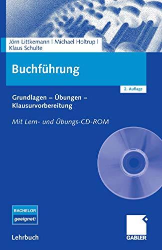 Buchführung: Grundlagen - Übungen - Klausurvorbereitung. Mit Lern- und Übungs-CD-ROM
