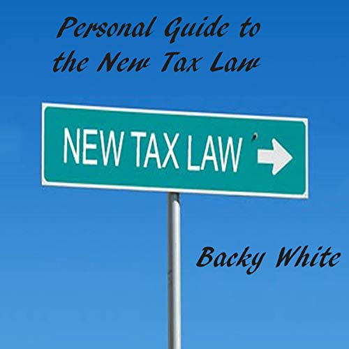 Personal Guide to the New Tax Law audiobook cover art