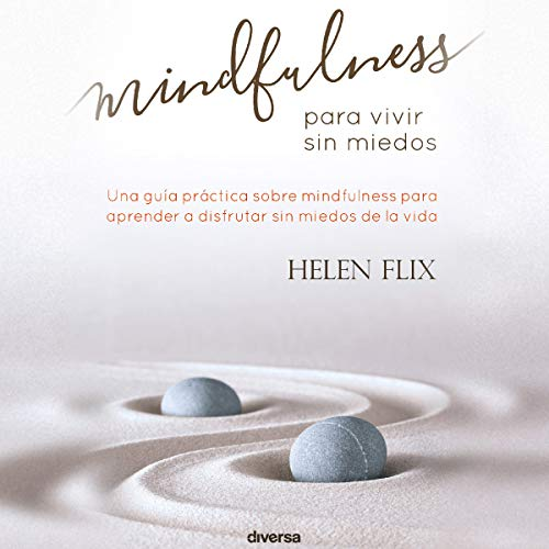 Mindfulness Para Vivir Sin Miedos (Narración en Castellano) [Mindfulness to Live Without Fear] audiobook cover art
