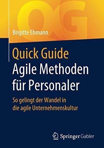 Quick Guide Agile Methoden für Personaler: So gelingt der Wandel in die agile Unternehmenskultur