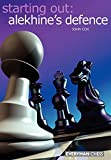 Starting Out: Alekhine Defence (starting Out - Everyman Chess)-Cox, John